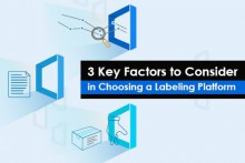 3 Key Factors to consider in choosing a labeling platform