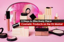 5 Steps to Effectively Place Cosmetic Products on the EU Market