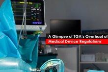 A Glimpse of TGA's Overhaul of Medical Device Regulations