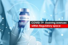 COVID-19- Evolving avenues within Regulatory space.