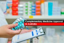 Complementary Medicine Approval in Australia