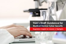 Australia TGA's Draft Guidance for Medical Device industry on Cyber Security