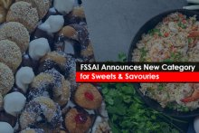 FSSAI Announces New Category for Sweets & Savouries