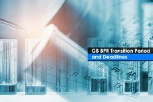 GB BPR Transition Period and Deadlines