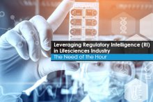 Leveraging Regulatory Intelligence (RI) in Lifesciences Industry The Need of the Hour