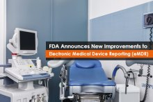 FDA Announces New Improvements to Electronic Medical Device Reporting (eMDR)