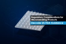 Regulatory Considerations for Microneedling Products - Decode US FDA Guidance