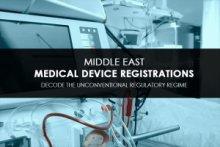 Middle East Regulatory Regime for Medical Device Registrations