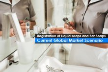 Registration of Liquid soaps and Bar Soaps Current Global Market Scenario