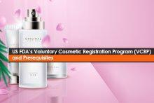 US FDA's Voluntary Cosmetic Registration Program (VCRP) and Prerequisites
