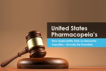 United States Pharmacopeia's New Applicability Date on Elemental Impurities – Decode the Essentials