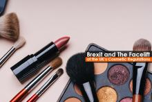 Brexit and The Facelift of the UK's Cosmetic Regulations