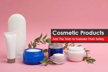 Cosmetic Products and The Tests to Evaluate Their Safety