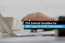 FDA extends deadline for Type III DMF submissions in eCTD format