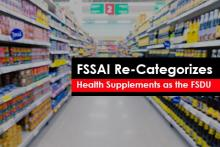 FSSAI Re-Categorizes Health Supplements as the FSDU