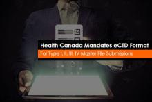 Health Canada Mandates DMF Submissions in eCTD Format