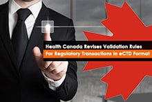 Health Canada's revised Validation rules for Regulatory transactions in eCTD format