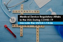 Medical Device Regulatory Affairs in the USA During COVID-19 – Decode the USFDA's FAQs