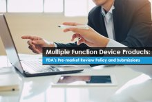 Multiple Function Device Products: FDA's Pre-market Review Policy and Submissions