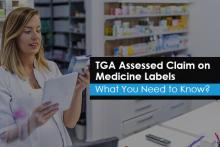 TGA Assessed Claim on Medicine Labels