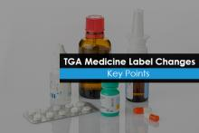 TGA Medicine Label Changes - Key Points