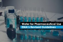 Water for Pharmaceutical Use - EMA's Revised Guidelines